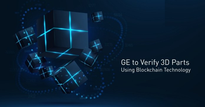 General Electric Chooses The Blockchain To Validate Its 3D Parts