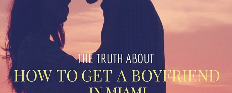 how to find a boyfriend in miami