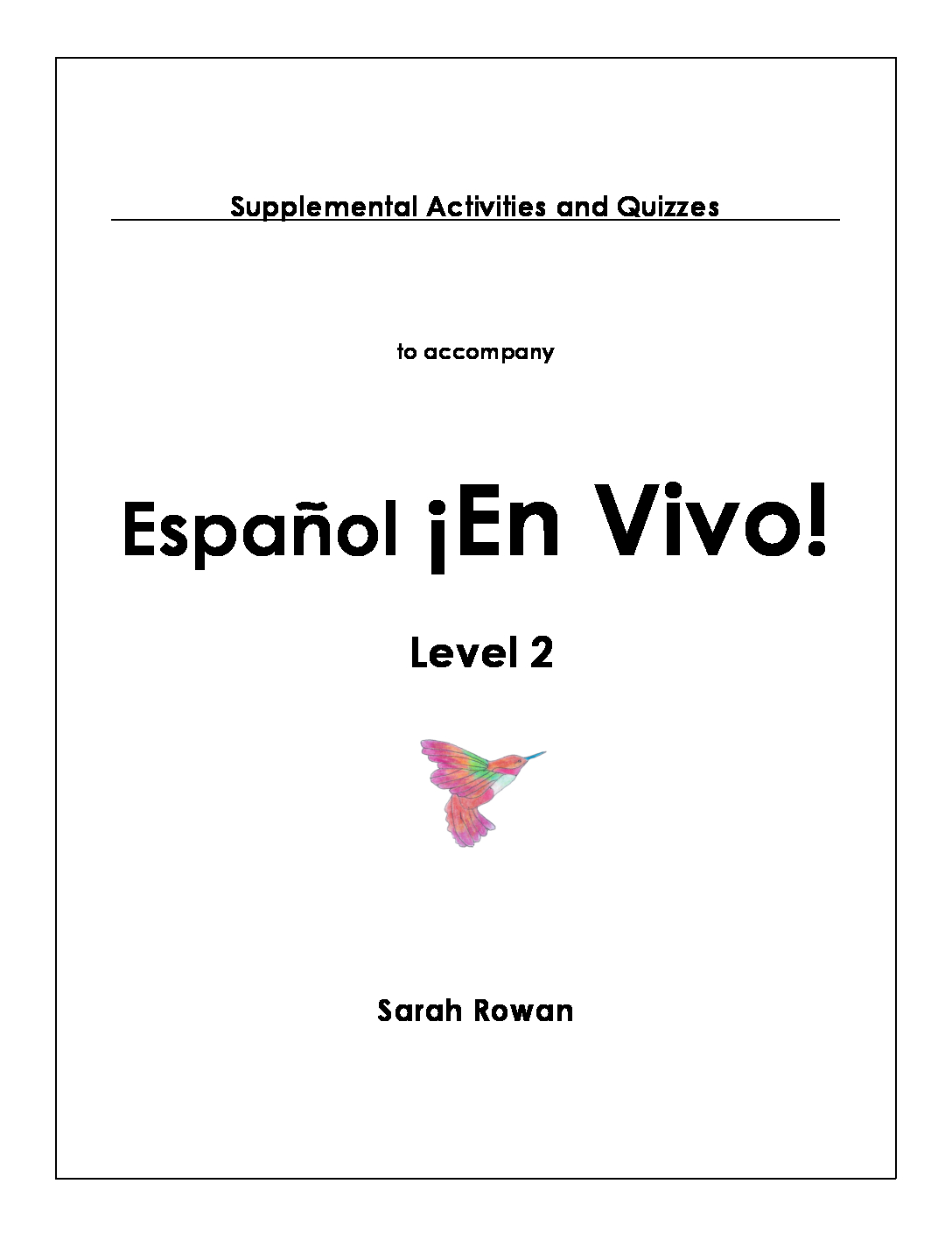 Supplemental Activities And Quizzes For Espanol En Vivo