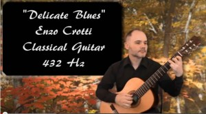 "New video of classical guitar at 432 hz: ""Delicate Blues"""