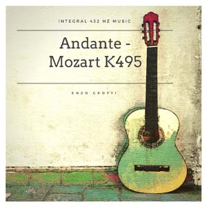 "Single: ""Andante K 495 Concert"" – W.A. Mozart (432 Hz Integral Music)"
