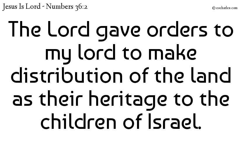 The Lord Gave Instructions As To The Inheritance Of His