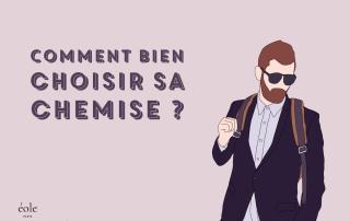 Comment bien choisir sa chemise - EOLE PARIS