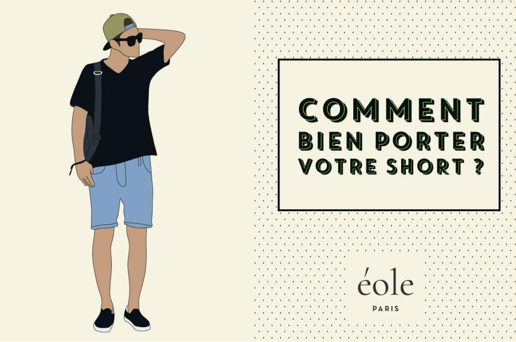 Comment bien poter votre short ? ÉOLE PARIS