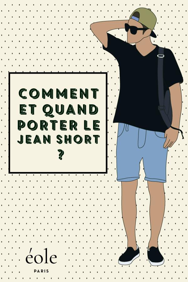 Comment et quand porter le jean short ? EOLE PARIS
