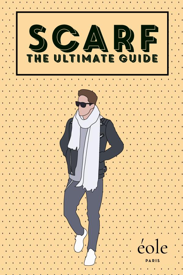 Scarfs - The ultimate guide - EOLE PARIS