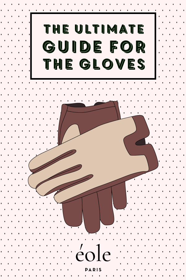 The ultimate guide for the gloves -EOLE PARIS