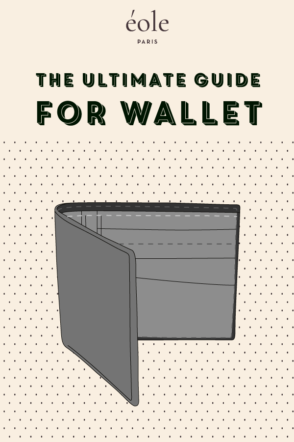 The ultimate guide for the wallet - EOLE PARIS