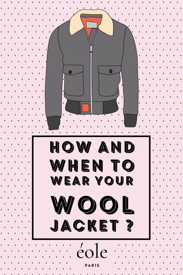 How and when to wear the wool jacket ? EOLE PARIS