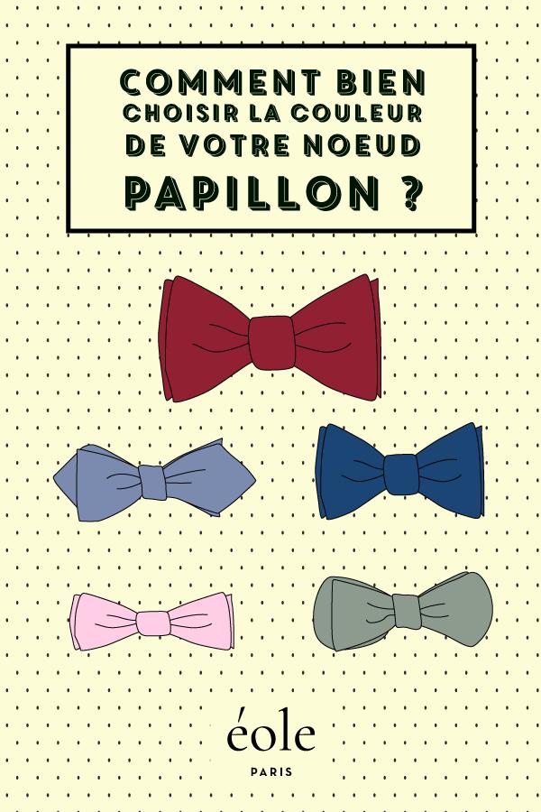 Comment bien choisir la couleur de votre noeud papillon ? EOLE PARIS