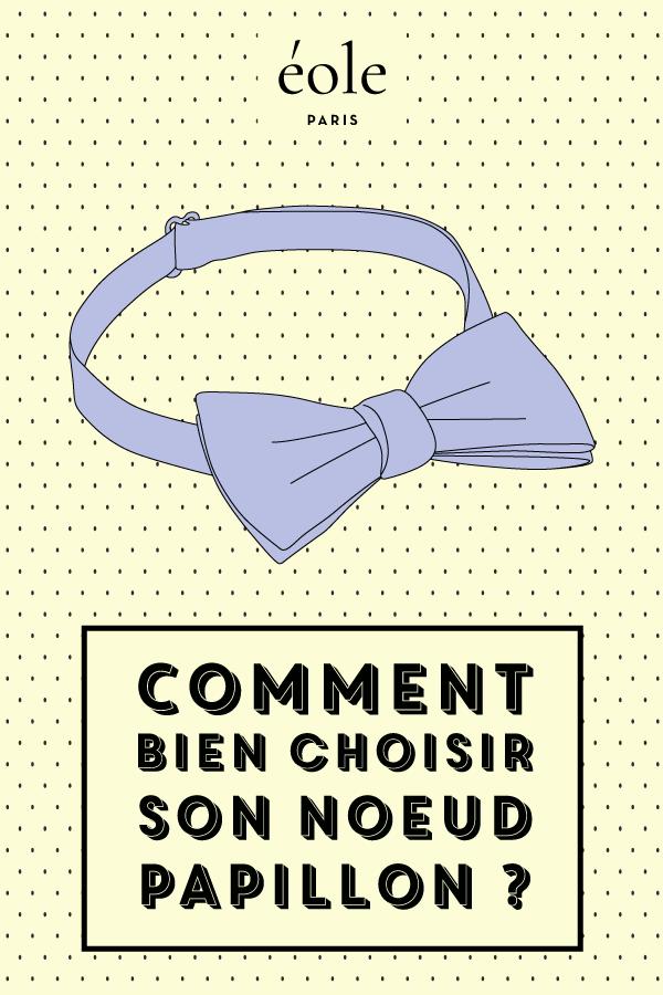Comment bien choisir son noeud papillon ? EOLE PARIS