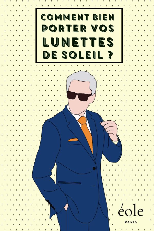 Comment bien poter vos lunettes de soleil - EOLE PARIS