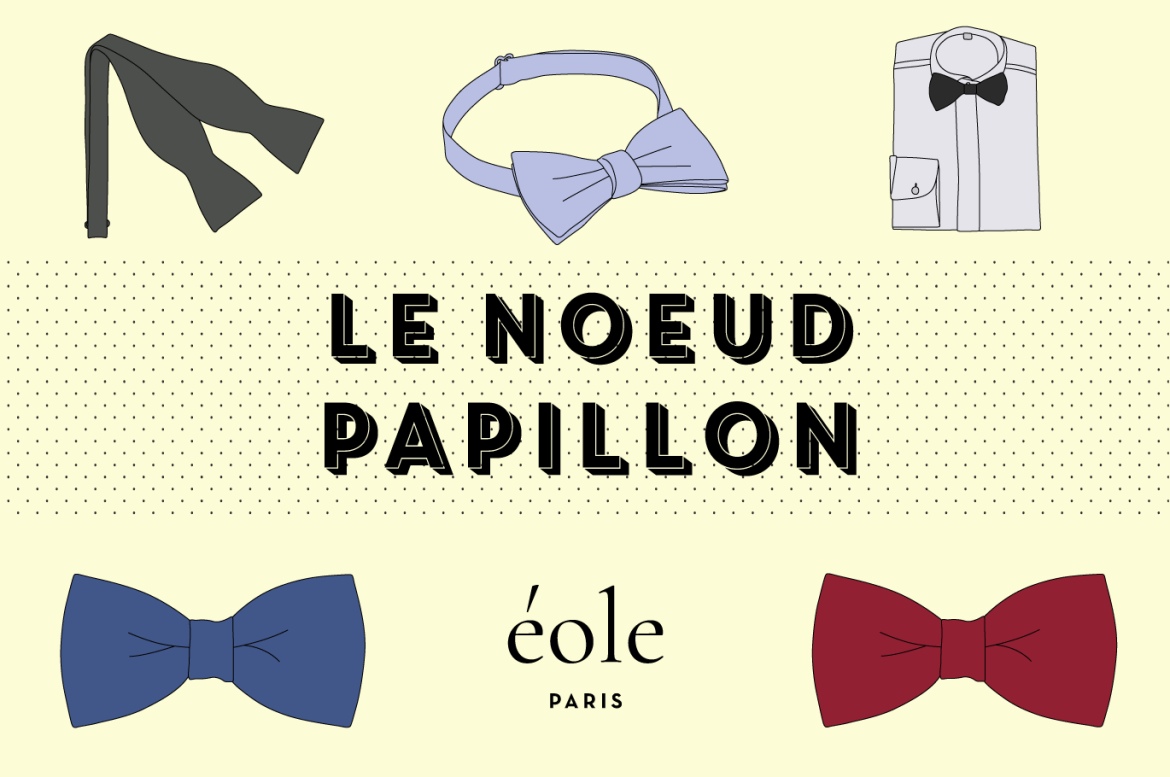 Le Noeud Papillon - EOLE PARIS