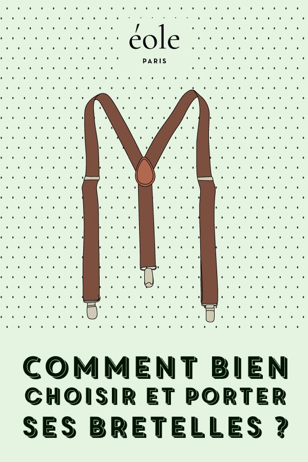 Comment bien choisir et porter ses bretelles ? EOLE PARIS