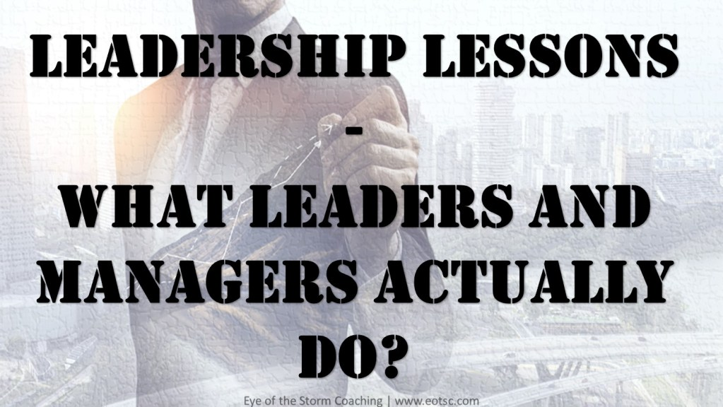 Leadership Lessons - What leaders and managers actually do?