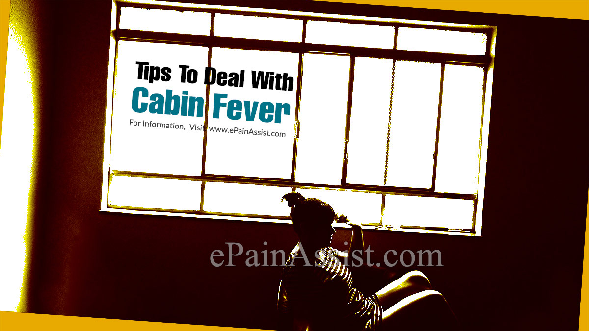 Tips To Deal With Cabin Fever