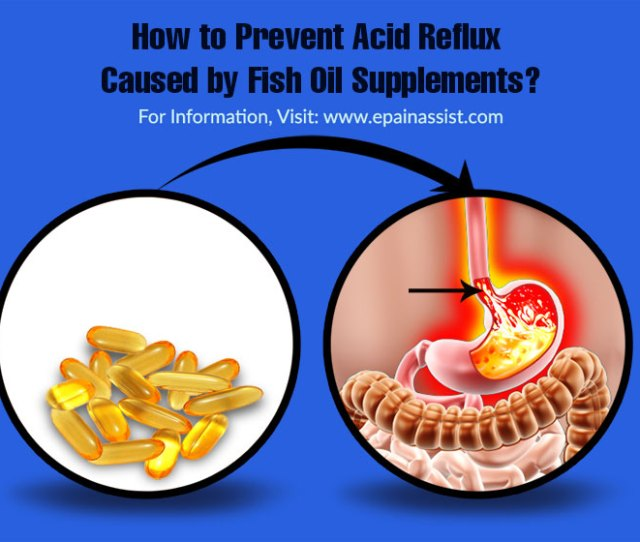 How To Prevent Acid Reflux Caused By Fish Oil Supplements