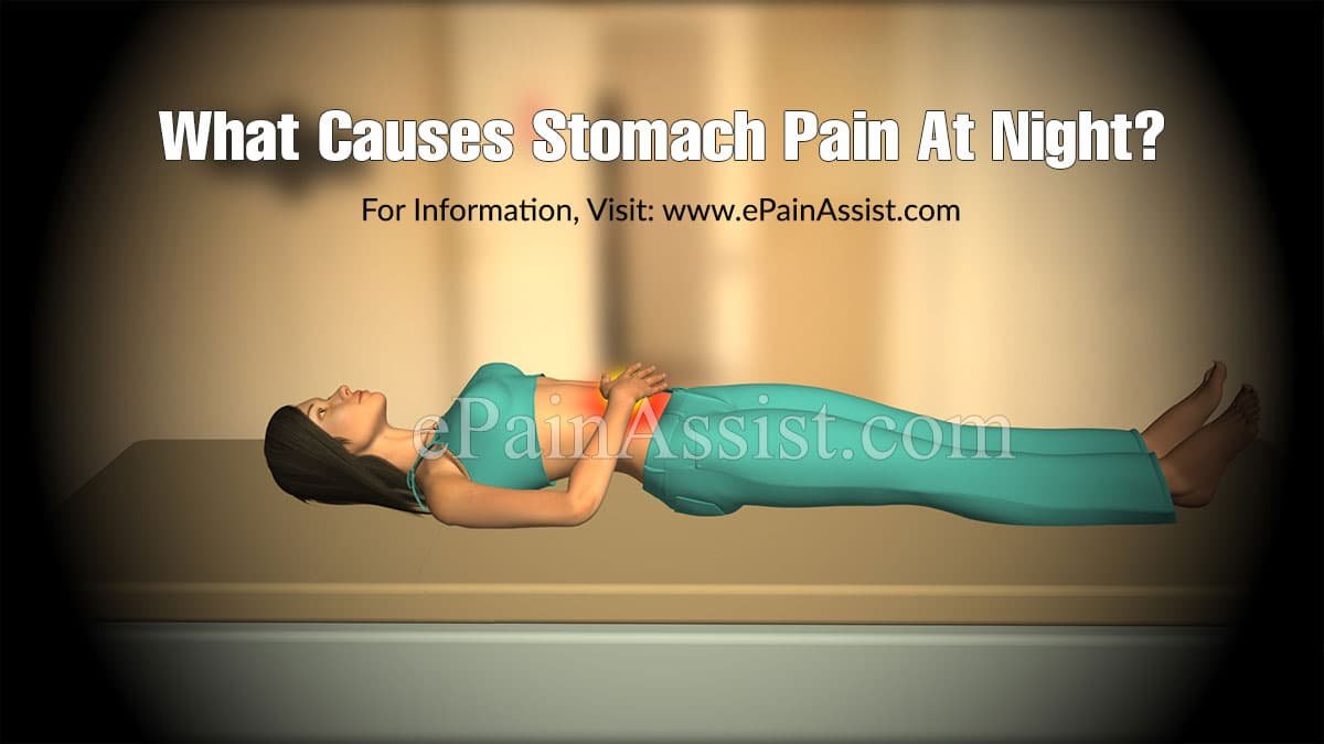 What Causes Stomach Pain At Night & How To Prevent It?
