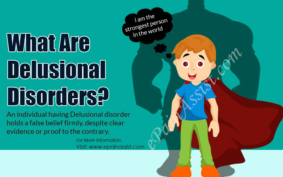 Delusional Disorders|Types|Signs|Symptoms|Causes|Treatment ...