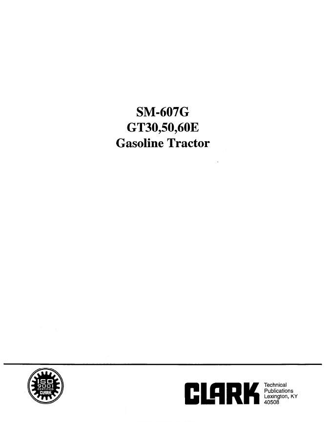 Clark GT30 50 60E Gasoline Tractor SM607G PDF Manual