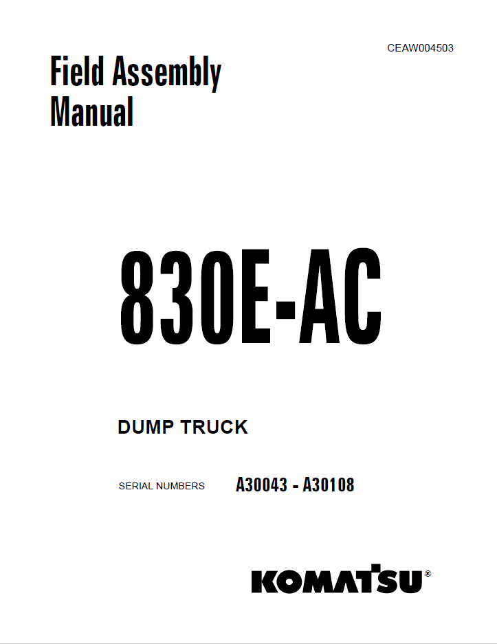 Komatsu Dump Truck 830E-AC Field Assembly Manual