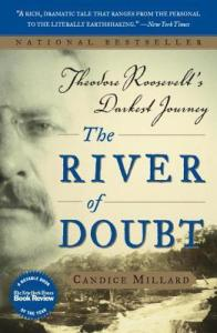 Review: The River of Doubt: Theodore Roosevelt's Darkest Journey by Candice Millard