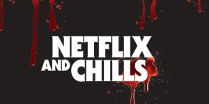 Netflix Chills
