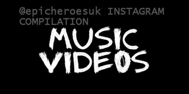 @epicheroesuk Instagram Music Video Compilation
