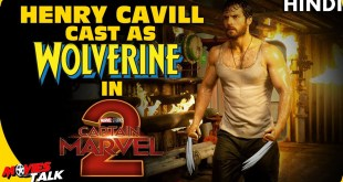 Henry Cavill Cast As WOLVERINE in CAPTAIN MARVEL 2? [Explained In Hindi]