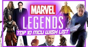Top 10 Marvel Legends Wish List (Marvel Cinematic Universe)