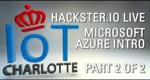 Charlotte IoT Hackster.io Live Microsoft Azure 6/12/17 second half