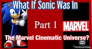 What If Sonic Was In The Marvel Cinematic Universe Part 1