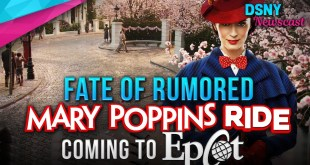 Fate of RUMORED Mary Poppins Ride coming to Epcot - Disney News - 4/25/19