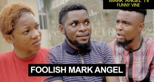 Foolish Mark Angel - Funny Videos