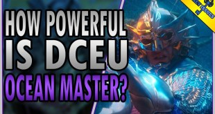 How Powerful is DCEU Ocean Master?