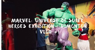 Marvel: Universe Of Super Heroes Exhibition | Edmonton | Vlog #1
