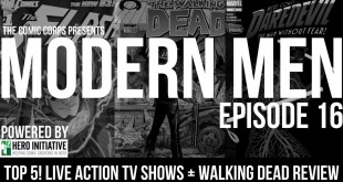 Modern Men Episode 16 - Top 5!  Comic Book TV Shows