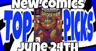 "NEW COMIC BOOKS ""TOP PICKS LIST"" THE COMICS TO BUY JUNE 24TH"