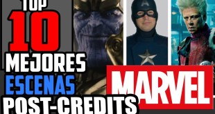 "TOP 10: Mejores Escenas ""Post-CREDITS"" del MARVEL CINEMATIC UNIVERSE"