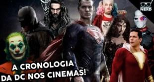 A CRONOLOGIA DA DC COMICS NO CINEMA! (ATUALIZADO 2019)