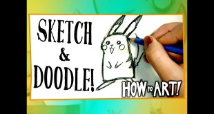 HOW TO ART - Get Started! Sketch! Doodle!