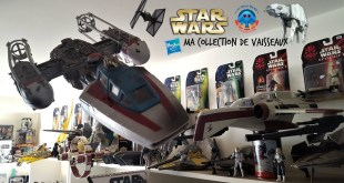 Ma collection de vaisseaux Star Wars Hasbro : Star Wars vehicles and vessels