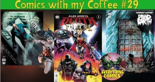 NEW COMIC BOOK REVIEWS FOR BOOKS RELEASED June 17th 2020 - Comics with my Coffee 29