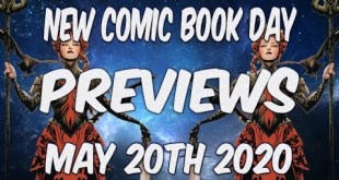 New Comic Book Day Previews May 20th 2020 Every Comic Releasing and More NCBD