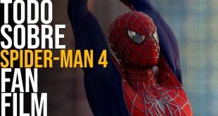 """TODO sobre Spider-Man 4 El """"Fan Film"""""""