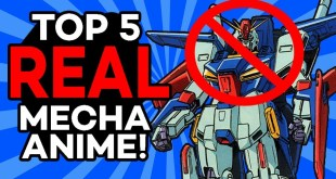 "TOP 5 ""REAL"" MECHA SHOWS BETTER THAN GUNDAM"