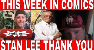 This week in COMICS, Stan Lee appreciation. WEEKLY REVIEWS AND NEWS IN COMIC BOOKS