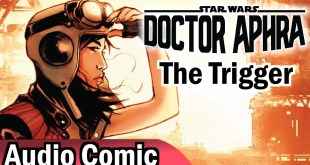 Doctor Aphra: The Trigger (Audio Comic Abridged)