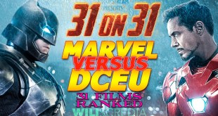31 on 31 - MCU vs. DCEU | WILIscredia - 31 movies ranked!