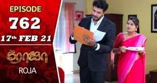 ROJA Serial | Episode 762 | 17th Feb 2021 | Priyanka | Sibbu Suryan | Saregama TV Shows